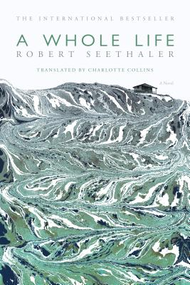 A Whole Life by Robert Seethaler