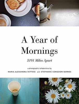 A Year of Mornings by Maria Alexandra Vettese & Stephanie Congdon Barnes