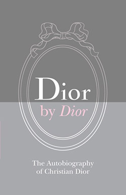 Dior by Dior: The Autobiography of Christian Dior by Christian Dior
