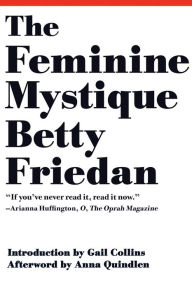 The Feminine Mystique: 50th Anniversary by Betty Friedan