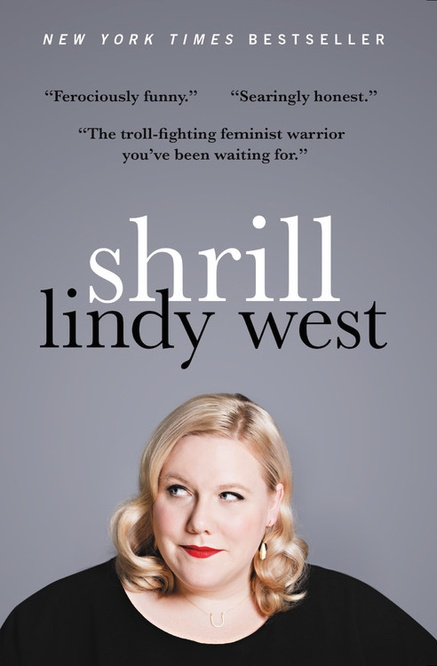 Shrill: Notes from a Loud Woman by Lindy West