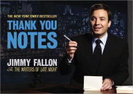 Thank You Notes by Jimmy Fallon and the Writers of Late Night