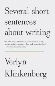 Several Short Sentences About Writing by Veryln Klinkenborg