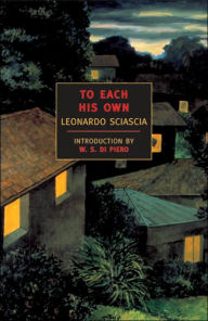 To Each His Own by Leonardo Sciacia