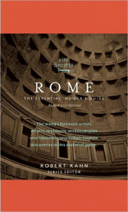 City Secrets Rome: The Essential Insider's Guide, Revised and Updated by Robert Kahn