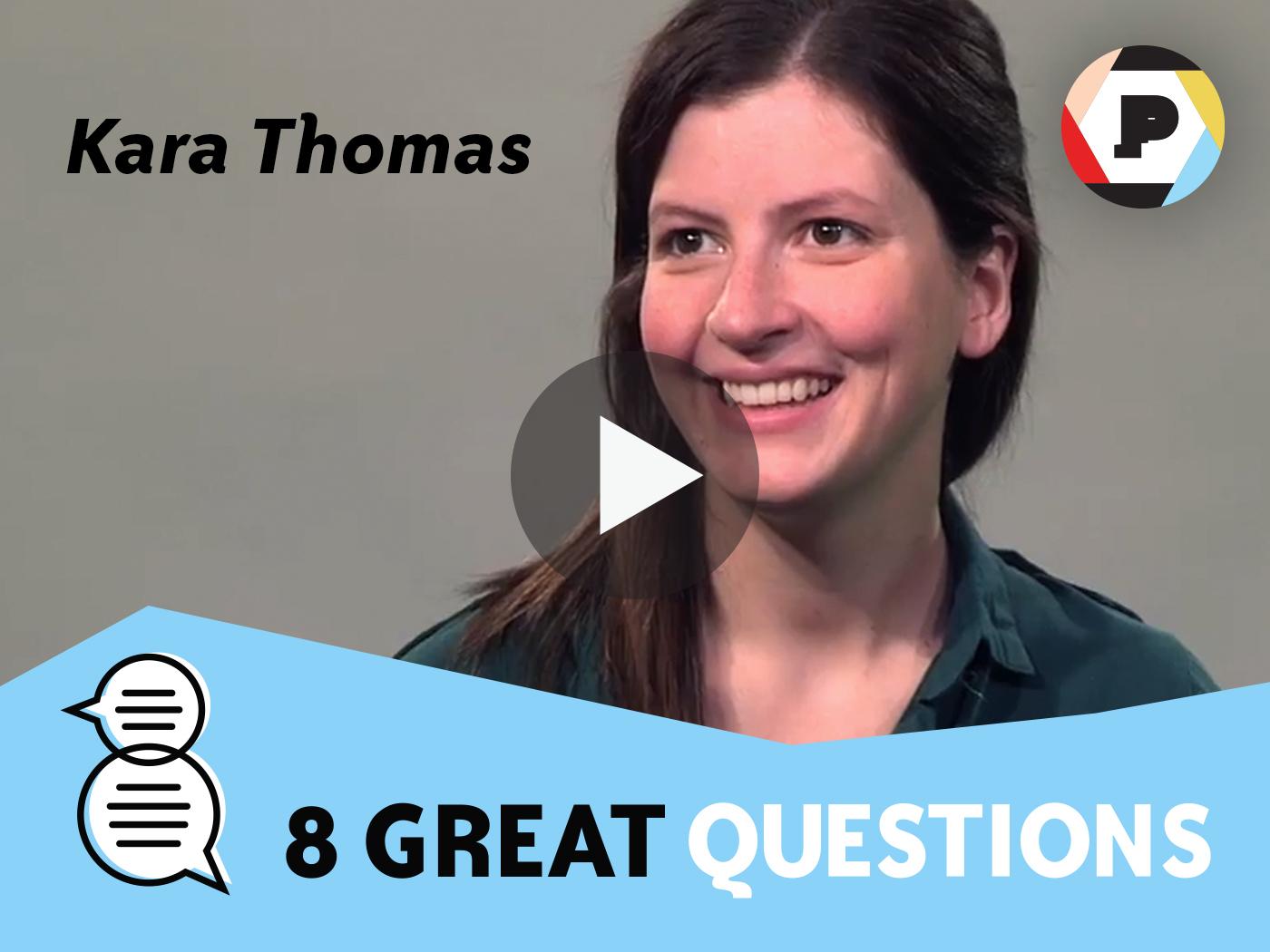 Kara Thomas, 8 Great Questions