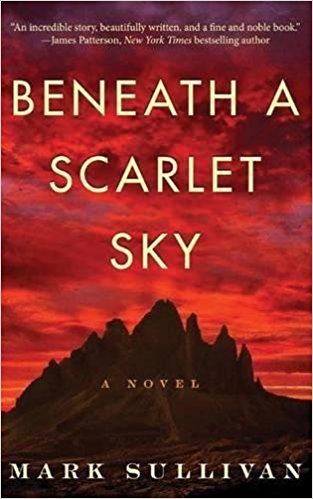 Beneath a Scarlet Sky by Mark Sullivan