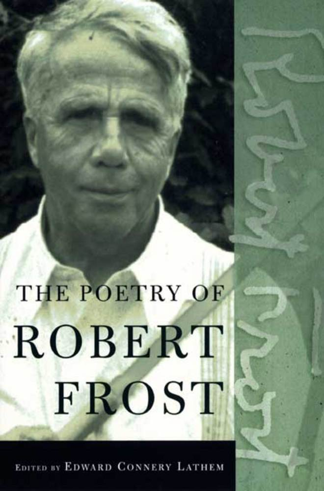 The Poetry of Robert Frost: The Collected Poems, Complete and Unabridged by Robert Frost, Edward Connery Lathem