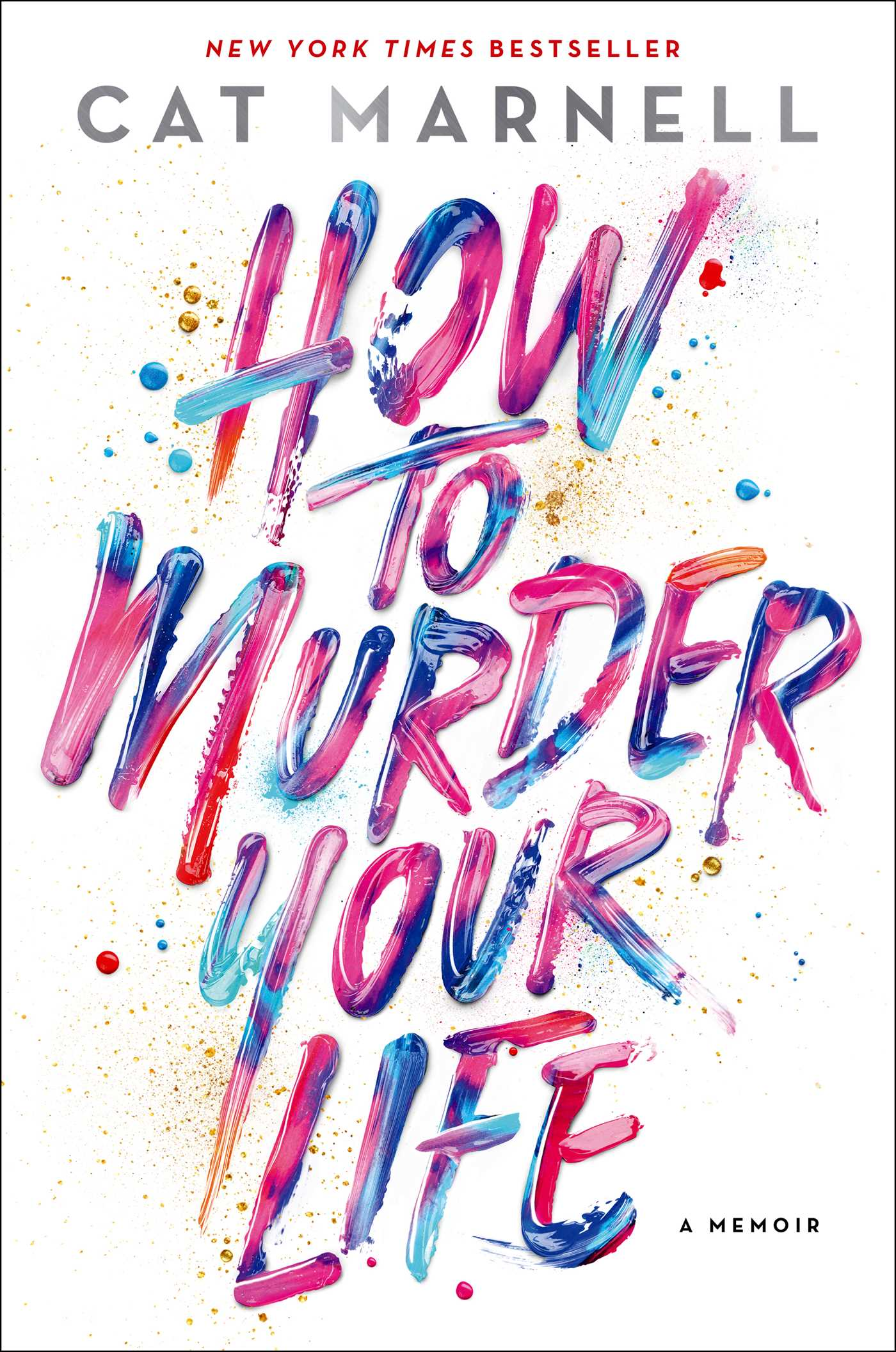 How to Murder Your Life by Cat Marnell