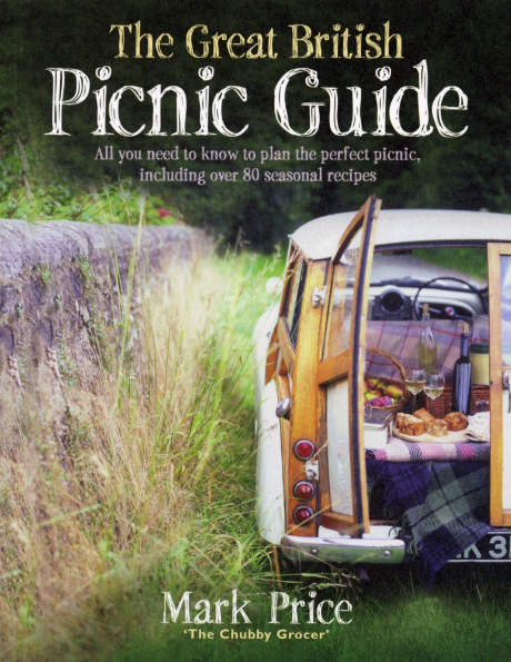 The Great British Picnic Guide by Mark Price