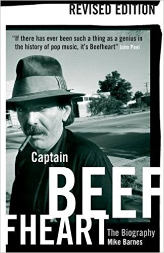 Captain Beefheart: The Biography by Mike Barnes
