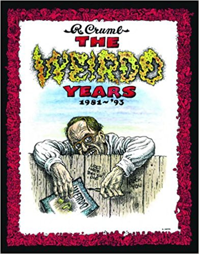 The Weirdo Years by R. Crumb: 1981-'93 by Robert Crumb
