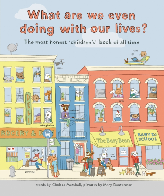 What Are We Even Doing with Our Lives by Chelsea Marshall and Mary Dauterman