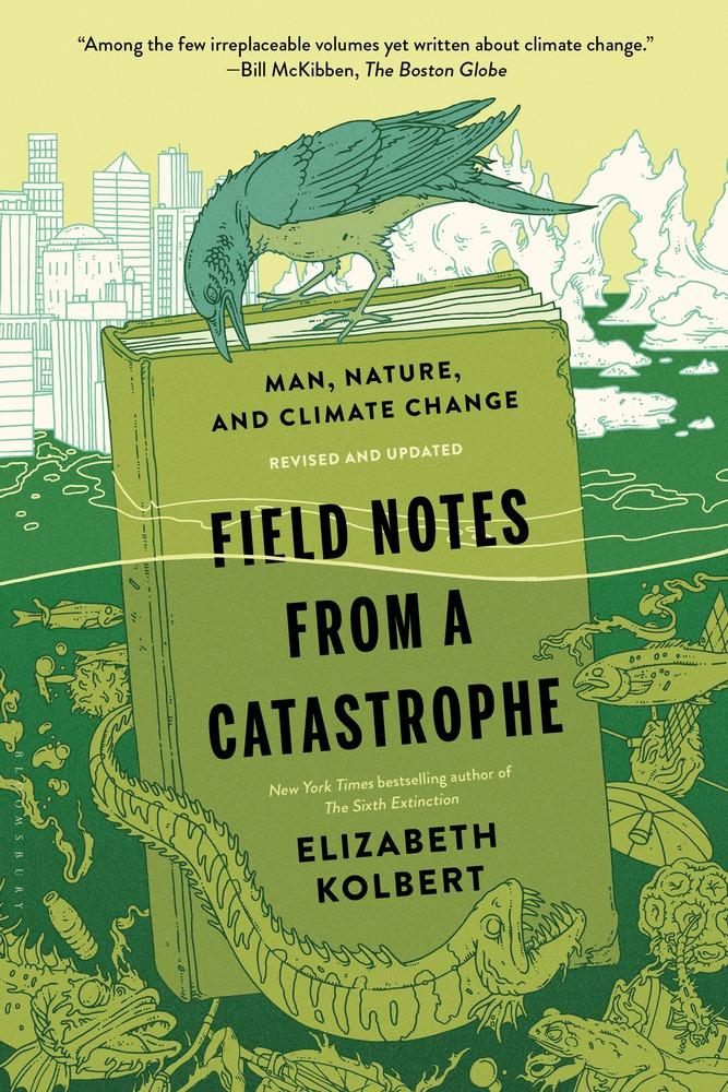 Field Notes From a Catastrophe by Elizabeth Kolbert