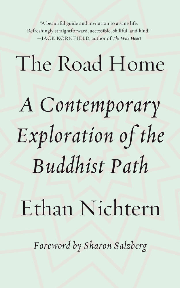 The Road Home: A Contemporary Exploration of the Buddhist Path by Ethan Nichtern