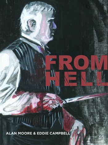 From Hell by Alan Moore, illustrated by Eddie Campbell