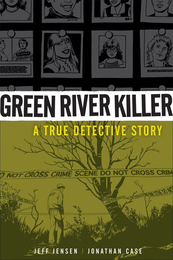 Green River Killer by Jeff Jensen, illustrated by Jonathan Case