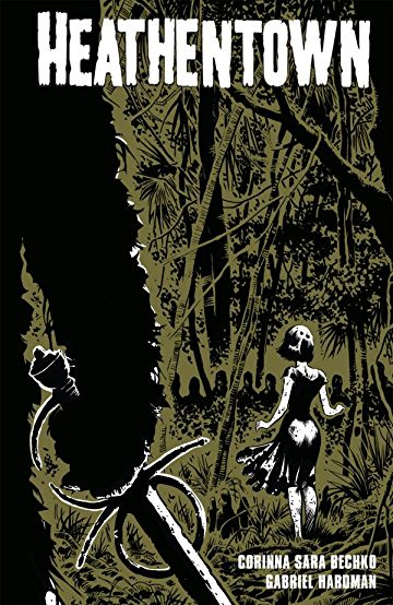 Heathentown by Corinna Sara Bechko, illustrated by Gabriel Hardman