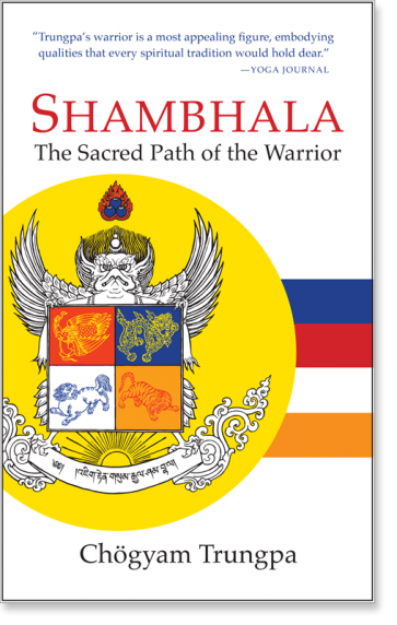Shambhala: The Sacred Path of the Warrior by Chögyam Trungpa