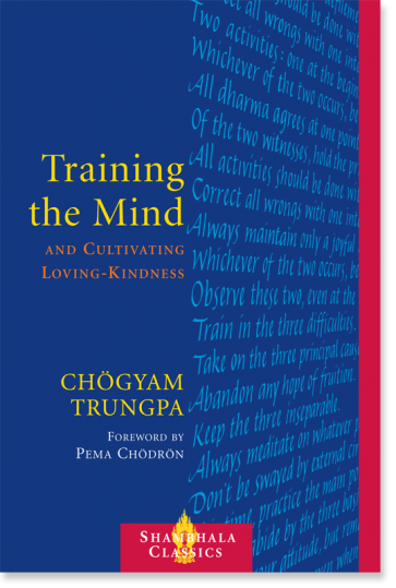Training the Mind and Cultivating Loving-Kindness by Chögyam Trungpa