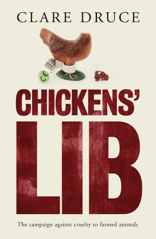 Chickens' Lib by Clare Druce