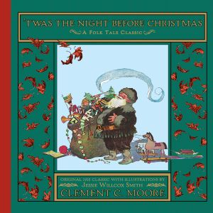 'Twas the Night Before Christmas by Clement Moore and Jessie Smith