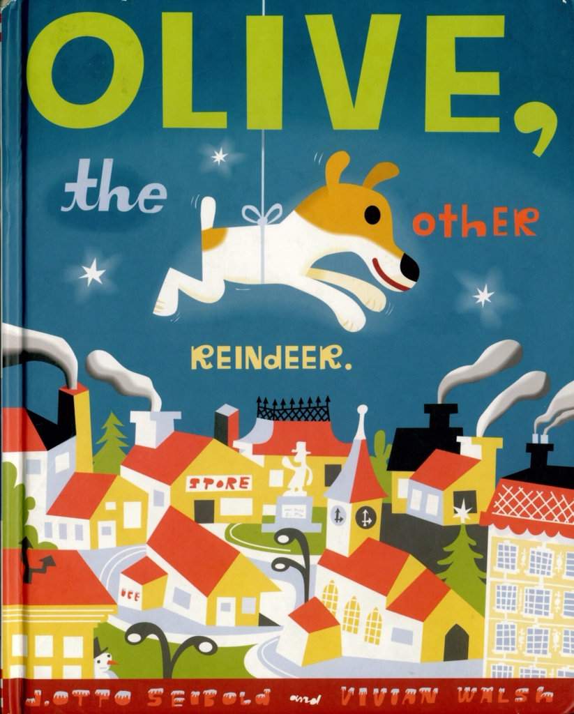 Olive, the Other Reindeer by Vivian Walsh and J.otto Seibold