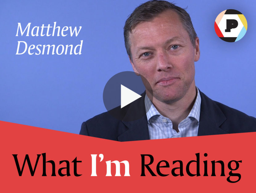 Matthew Desmond What I'm Reading