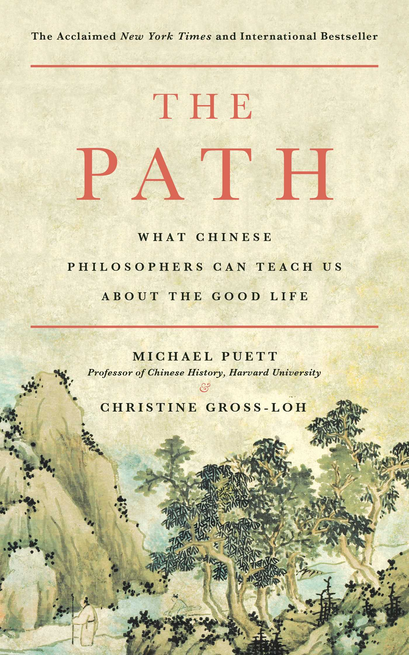 The Path What Chinese Philosophers Can Teach Us About the Good Life by Michael Puett and Christine Gross-Loh