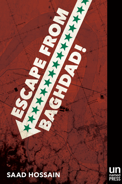 Escape from Baghdad! by Saad Z. Hossain