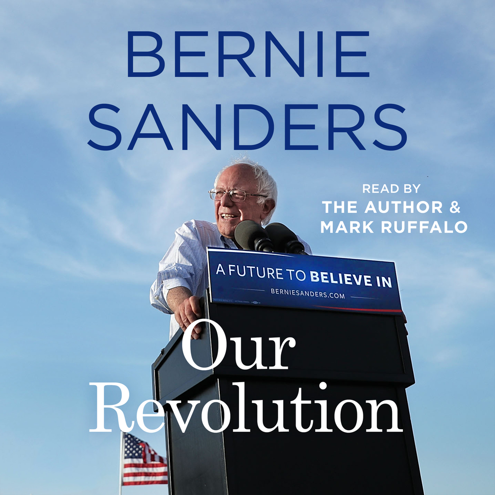 Our Revolution: A Future to Believe In by Bernie Sanders and Mark Ruffalo
