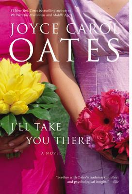 I'll Take You There by Joyce Carol Oates