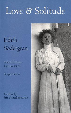 Love & Solitude by Edith Södergran