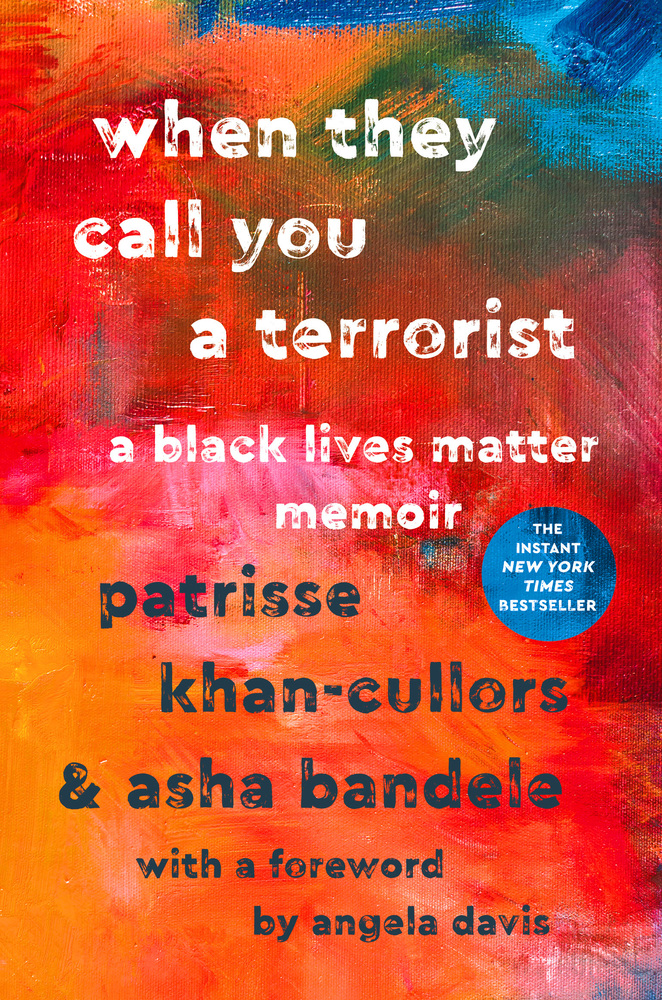 When They Call You a Terrorist by Patrisse Khan-Cullors & asha bandele
