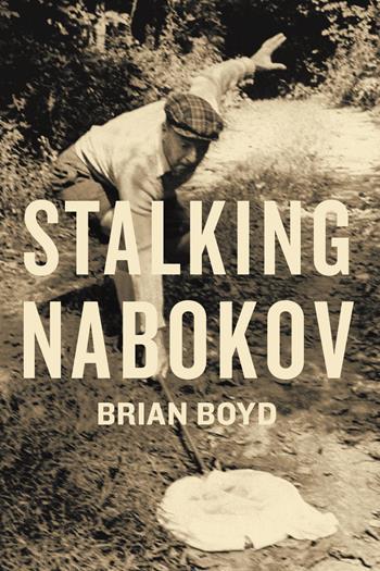 Stalking Nabokov  by Brian Boyd