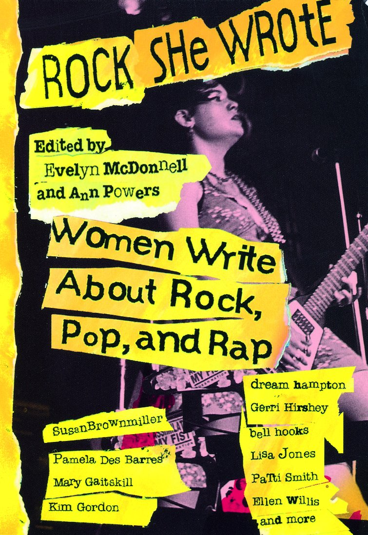 Rock She Wrote by Evelyn McDonnell and Ann Powers