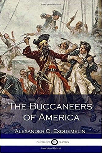 The Buccaneers of America by Alexander O. Exquemelin