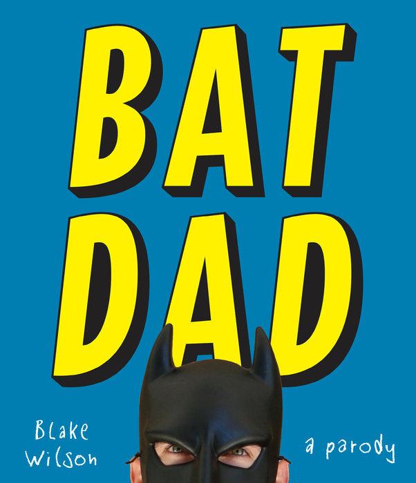 BatDad by Blake Wilson