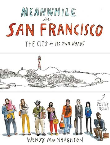 Meanwhile in San Francisco by Wendy MacNaughton