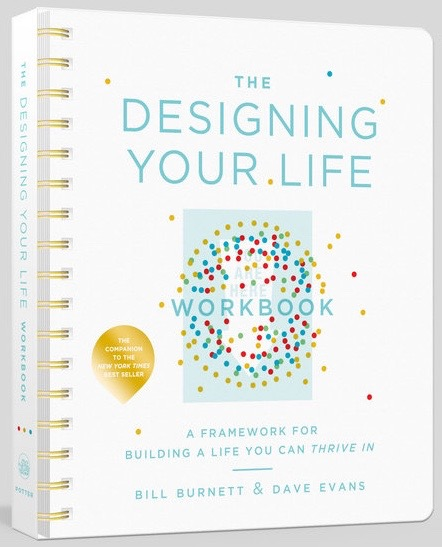 The Designing Your Life Workbook by Dave Evans & Bill Burnett