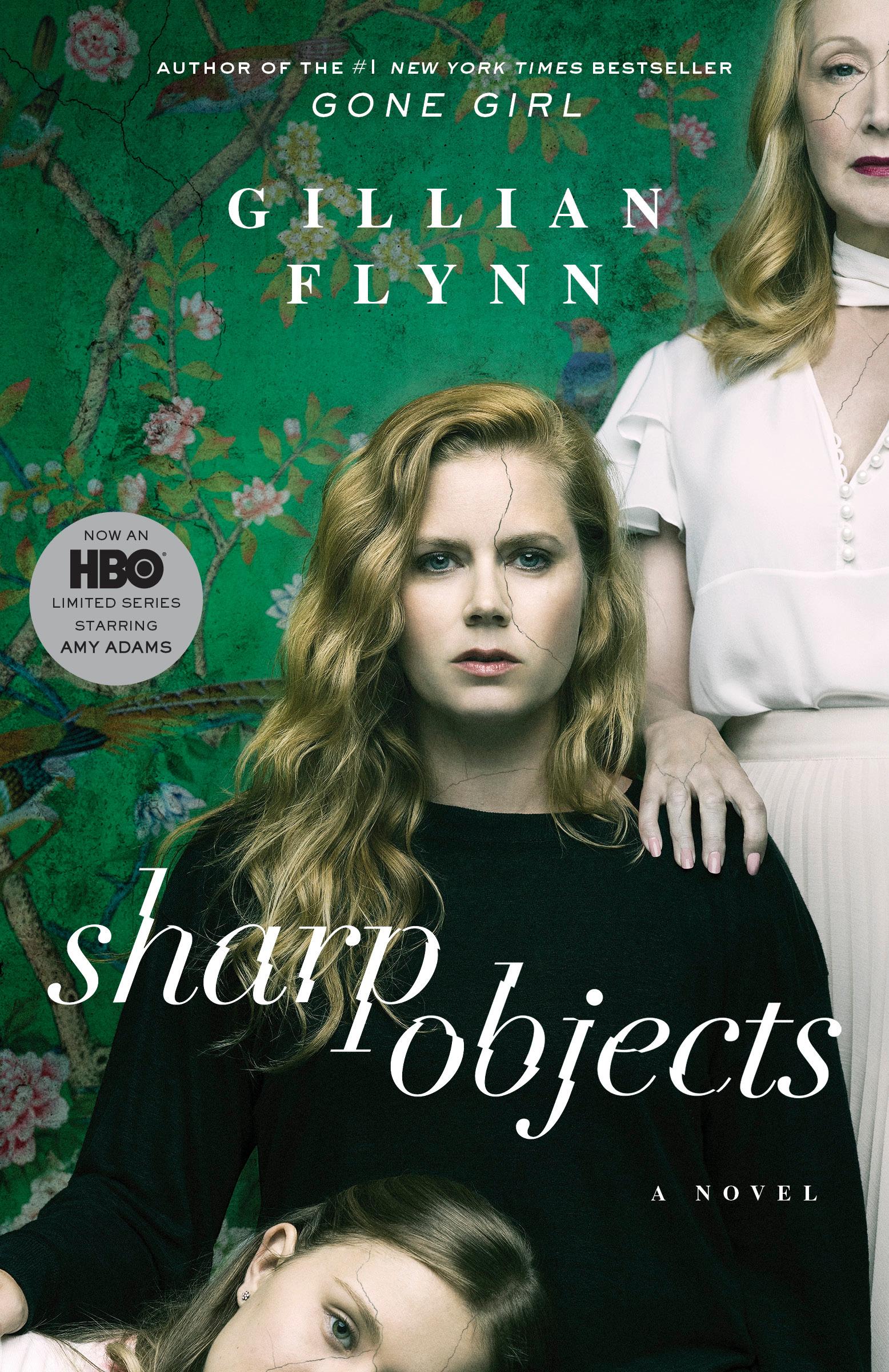 Sharp Objects. Movie Tie-In by Gillian Flynn