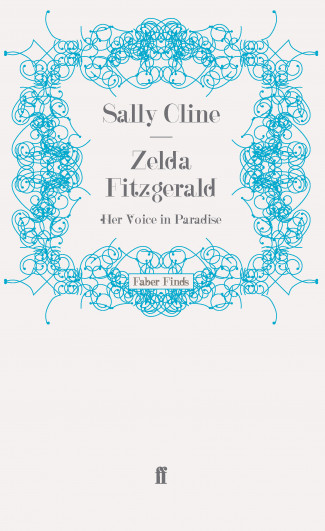 Zelda Fitzgerald: Her Voice in Paradise by Sally Cline