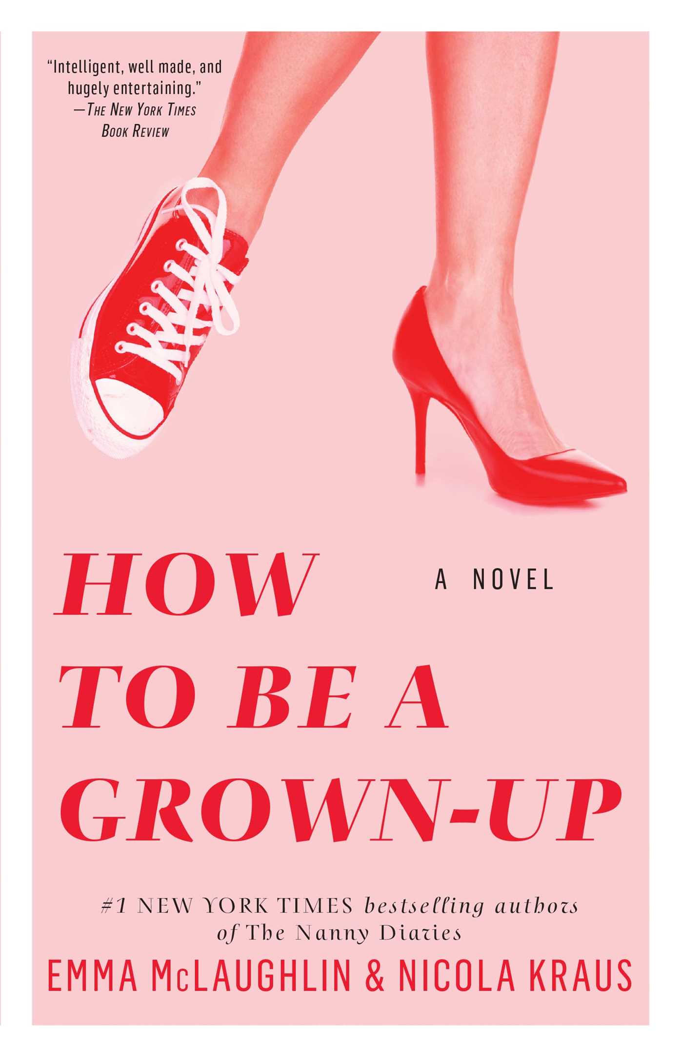 How to Be a Grown-Up  by Emma McLaughlin and Nicola Kraus
