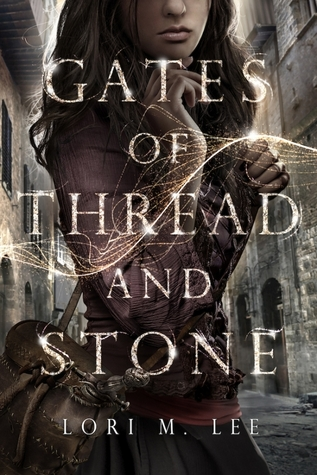 Gates of Thread and Stone by Lori Lee