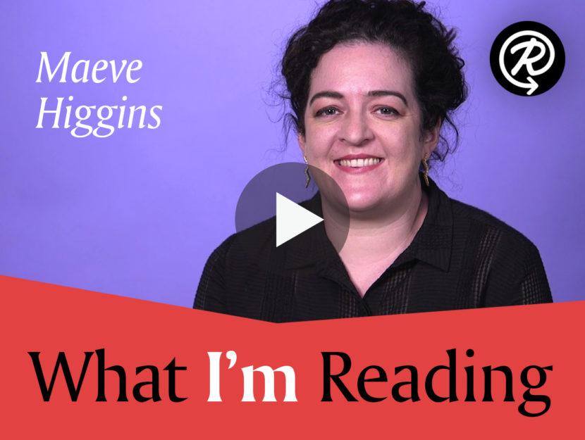 What I'm Reading: Maeve Higgins