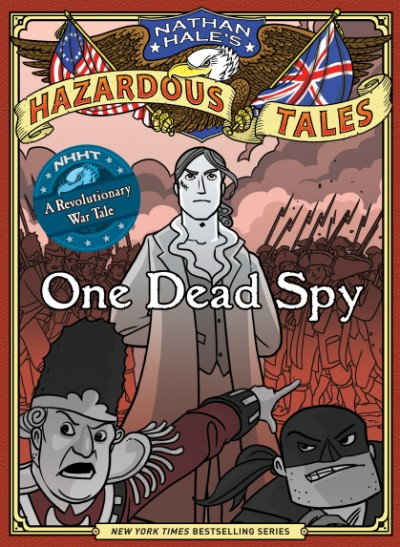The cover of the book One Dead Spy (Nathan Hale's Hazardous Tales #1)