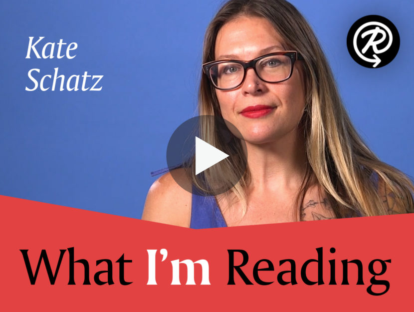0a564888f3926 What I'm Reading: Kate Schatz | Read It Forward Videos