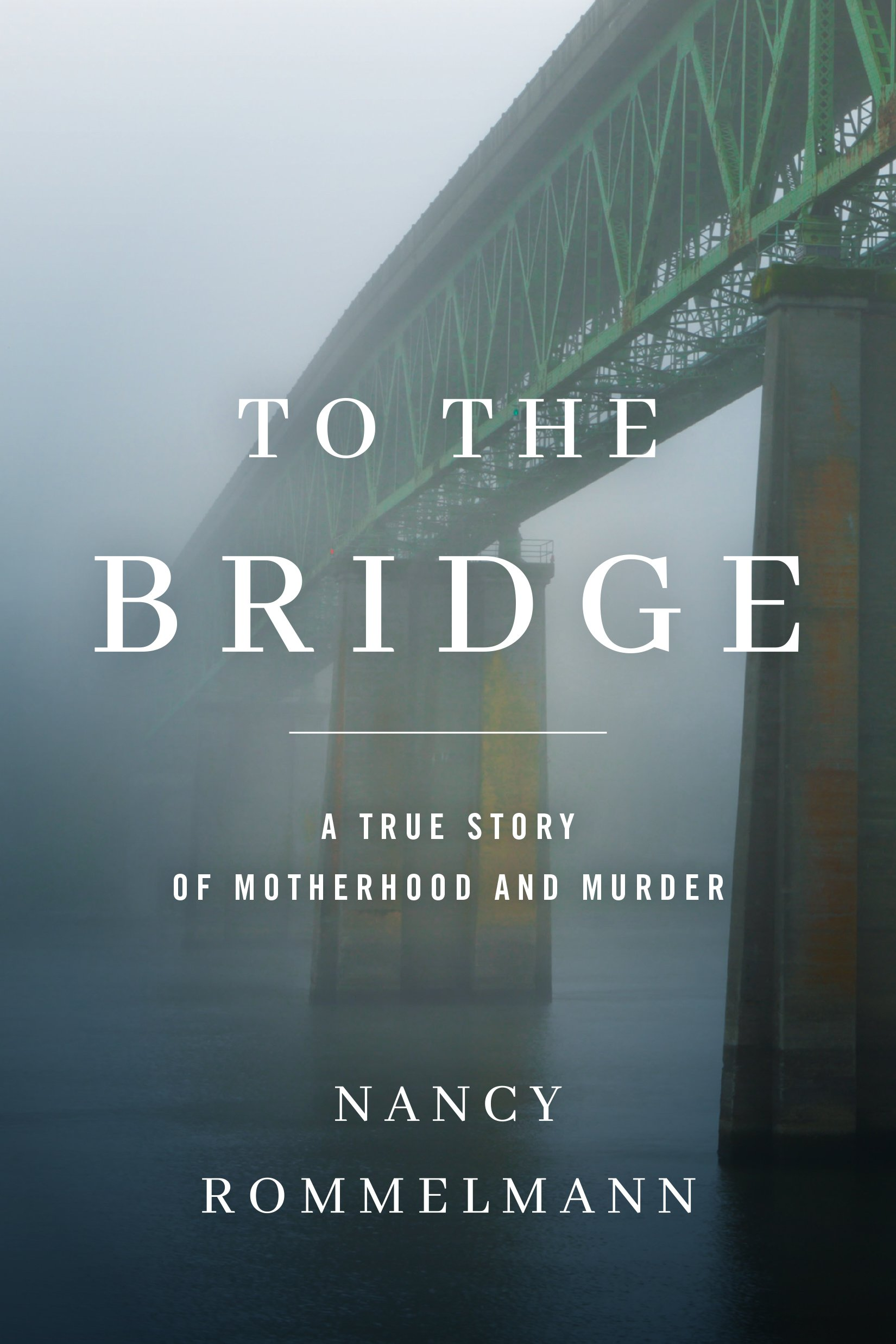 The cover of the book To the Bridge