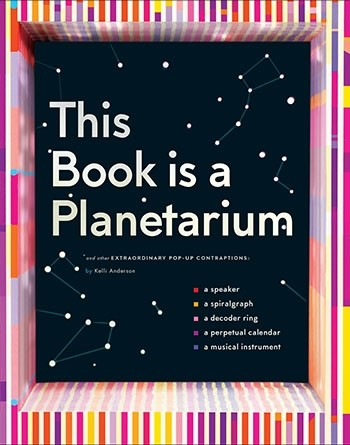 The cover of the book This Book Is a Planetarium