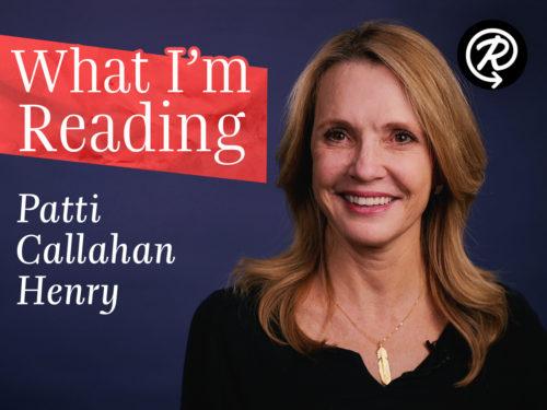 What I'm Reading: Patti Callahan Henry